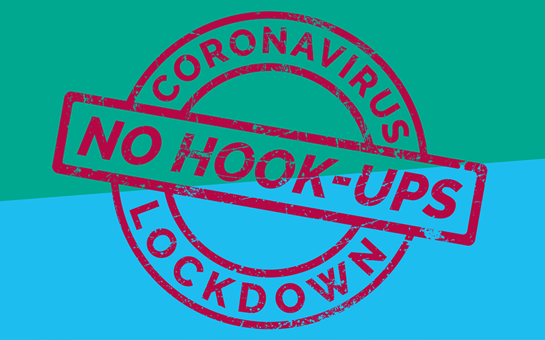 Play your part: don't hook-up during COVID-19 lockdown